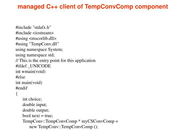 managed C++ client of TempConvComp component