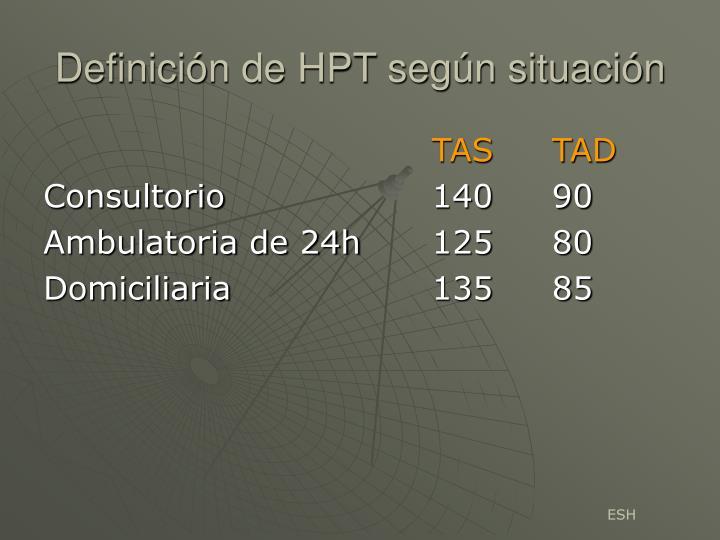 Definición de HPT según situación