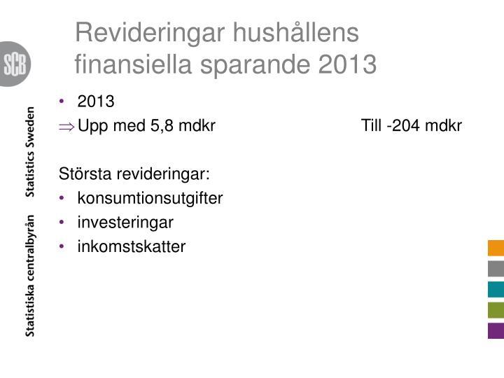 Revideringar hushållens finansiella sparande 2013