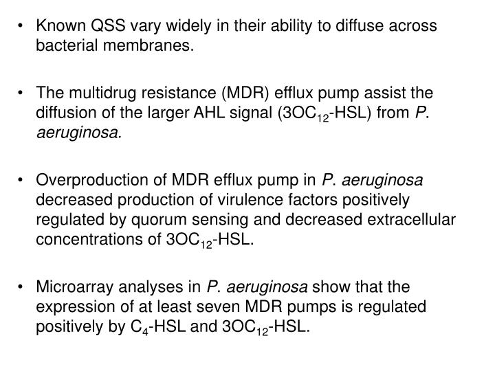 Known QSS vary widely in their ability to diffuse across bacterial membranes.