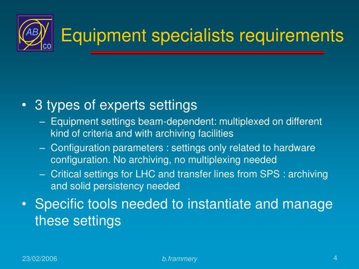 Equipment specialists requirements