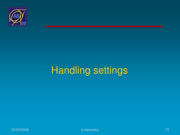 Handling settings