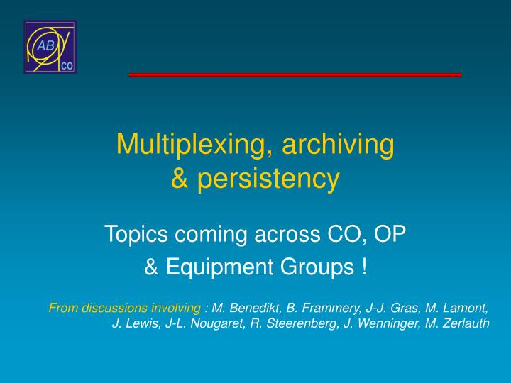 Multiplexing, archiving