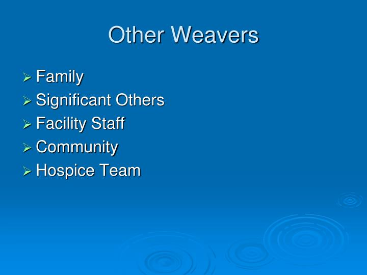 Other Weavers