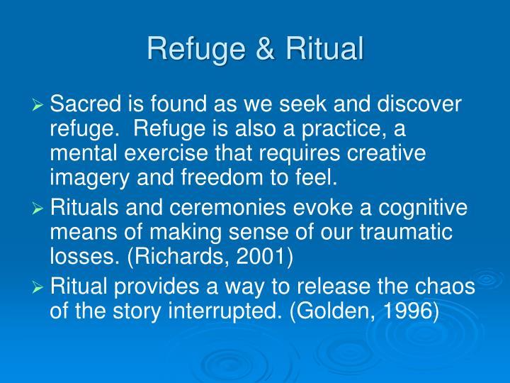Refuge & Ritual