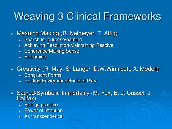 Weaving 3 Clinical Frameworks