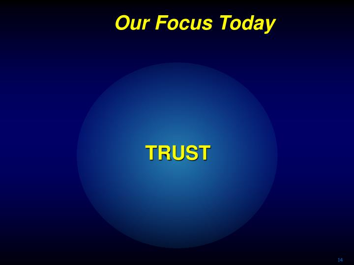 Our Focus Today