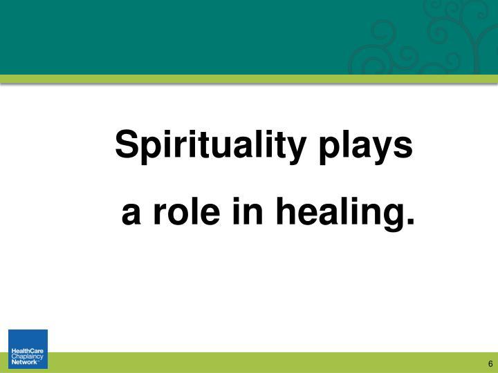 Spirituality plays