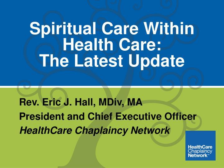 Spiritual Care Within Health Care: