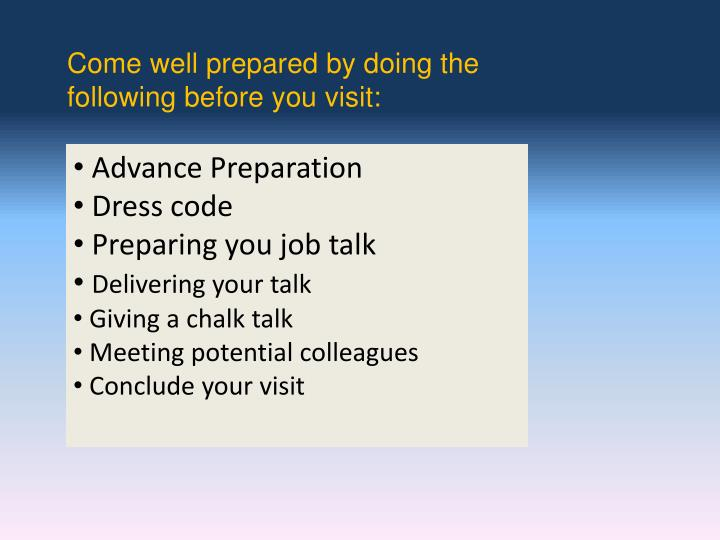 Come well prepared by doing the following before you visit: