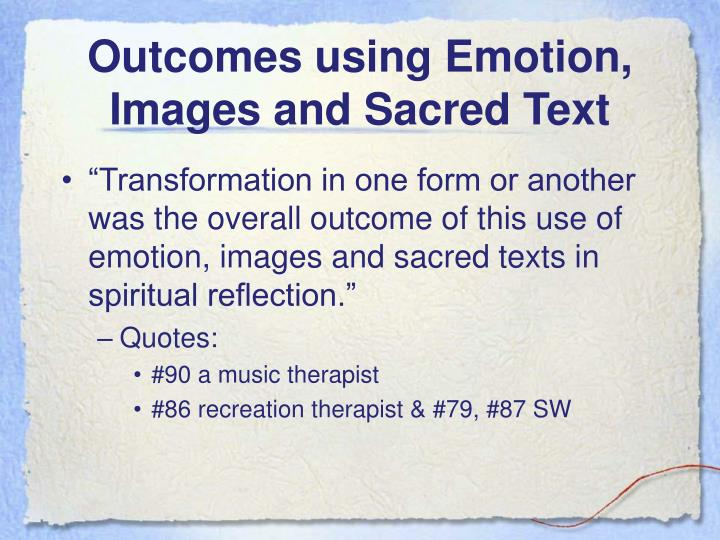 Outcomes using Emotion, Images and Sacred Text