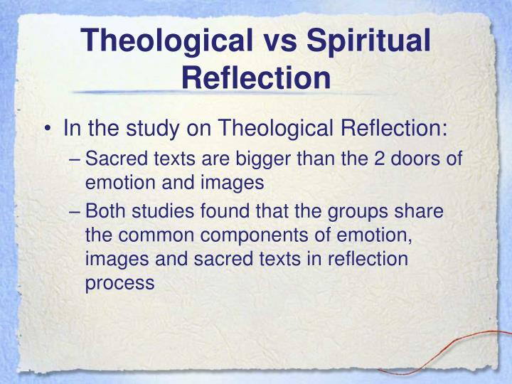 Theological vs Spiritual Reflection