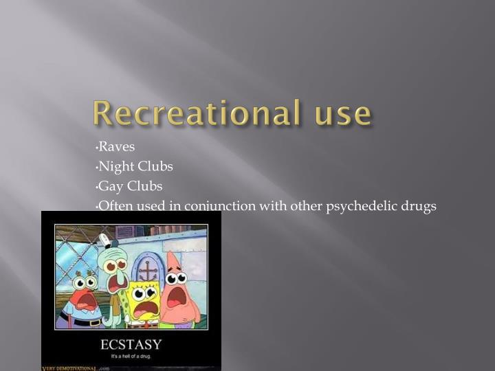 Recreational use