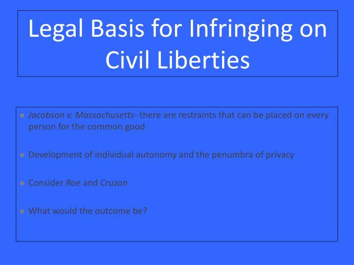 Legal Basis for Infringing on Civil Liberties