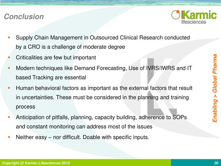 Supply Chain Management in Outsourced Clinical Research conducted by a CRO is a challenge of moderate degree
