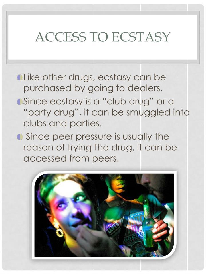 Access to Ecstasy