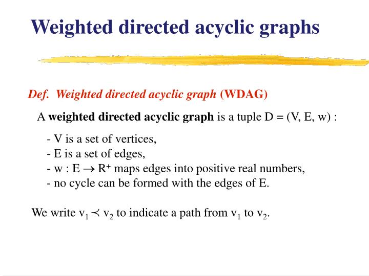 Weighted directed acyclic graphs
