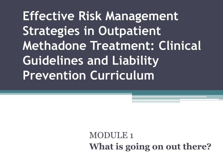 Effective Risk Management Strategies in Outpatient Methadone Treatment: Clinical Guidelines and Liab...