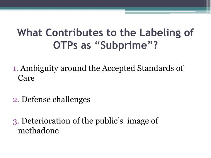 "What Contributes to the Labeling of OTPs as ""Subprime""?"