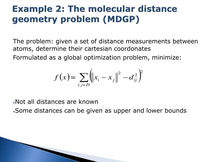 Example 2: The molecular distance geometry problem (MDGP)