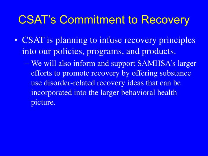 CSAT's Commitment to Recovery