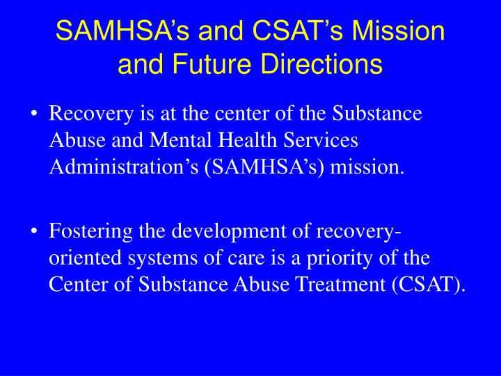 Samhsa s and csat s mission and future directions
