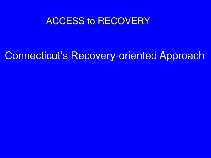 ACCESS to RECOVERY