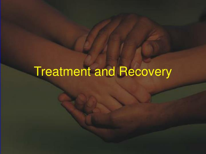 Treatment and Recovery
