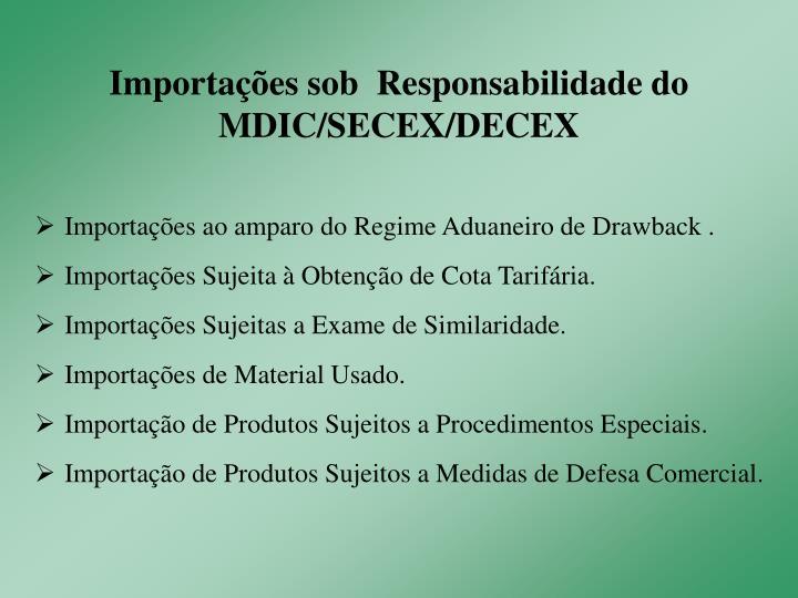 Importações sob  Responsabilidade do MDIC/SECEX/DECEX