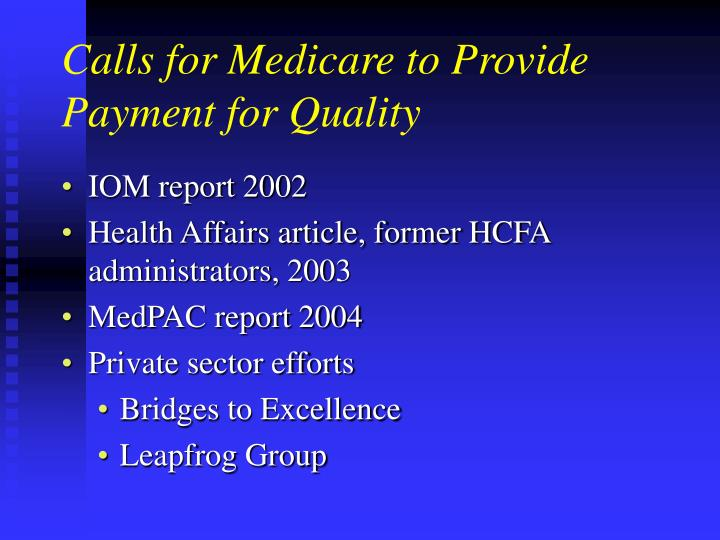 Calls for Medicare to Provide Payment for Quality