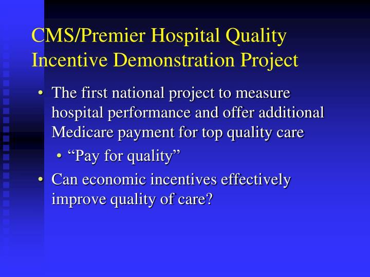 CMS/Premier Hospital Quality Incentive Demonstration Project