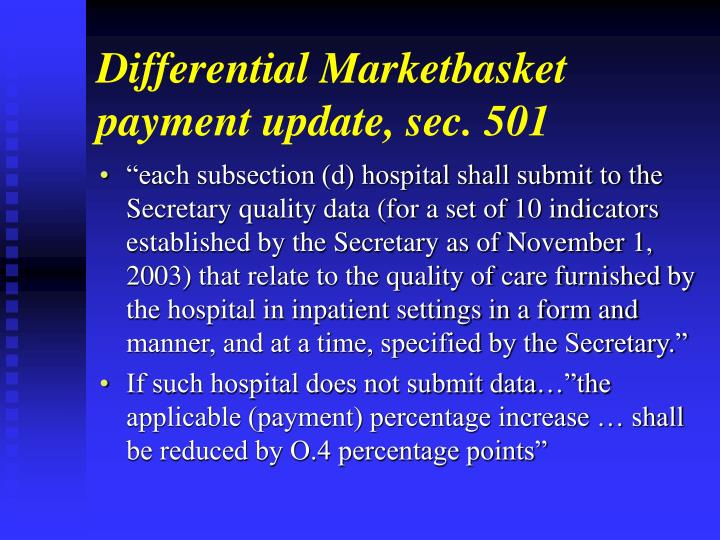 Differential Marketbasket payment update, sec. 501