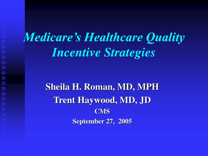 Medicare's Healthcare Quality Incentive Strategies