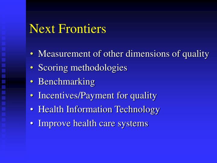 Next Frontiers