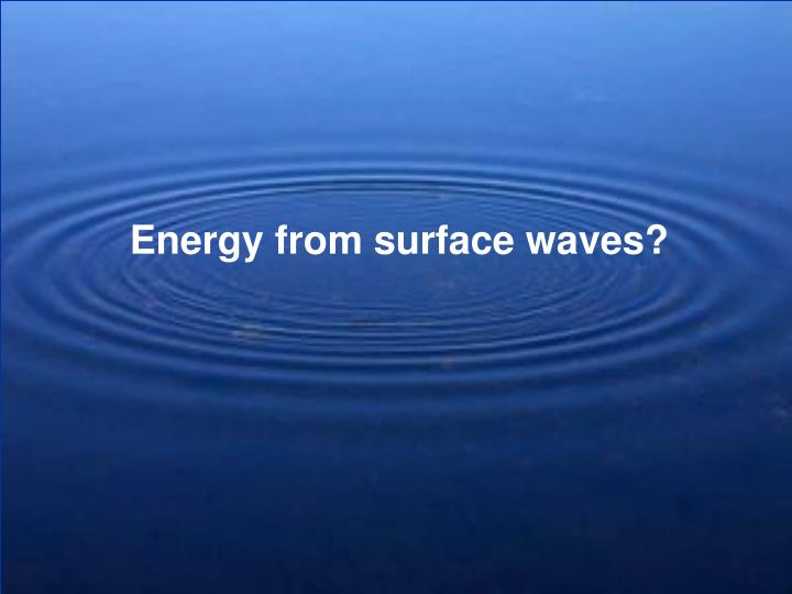 Energy from surface waves?