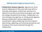 defining levels of agency contact cont