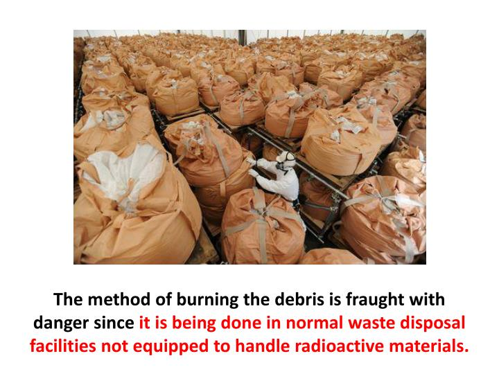 The method of burning the debris is fraught with danger since