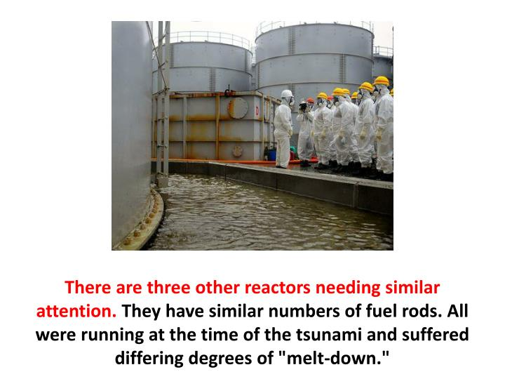 There are three other reactors needing similar attention.