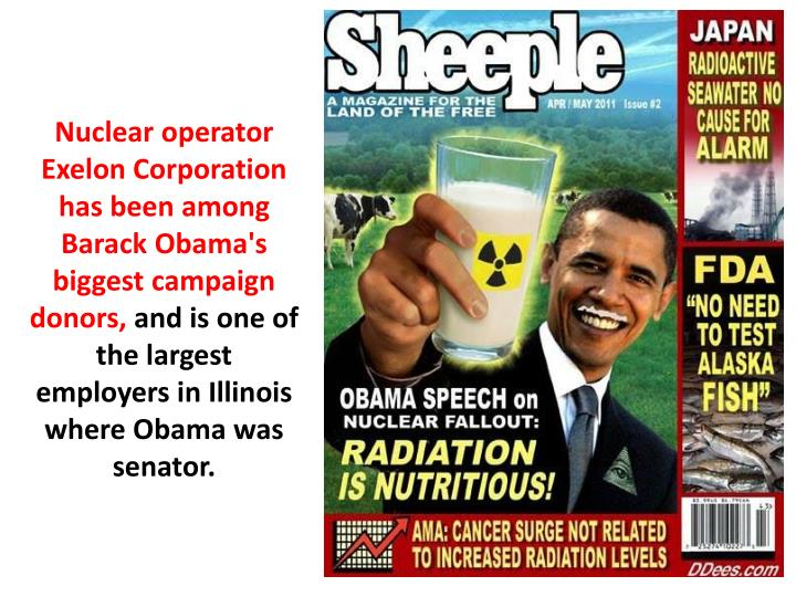 Nuclear operator Exelon Corporation has been among Barack Obama's biggest campaign donors,