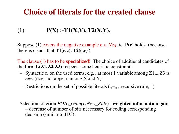 Choice of literals for the created clause
