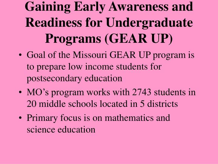 Gaining Early Awareness and Readiness for Undergraduate Programs (GEAR UP)