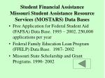 student financial assistance missouri student assistance resource services mostars data bases