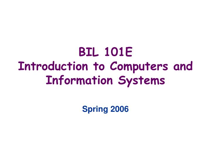 Bil 10 1 e introduction to computers and information systems