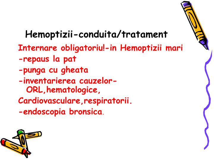 Hemoptizii-conduita/tratament
