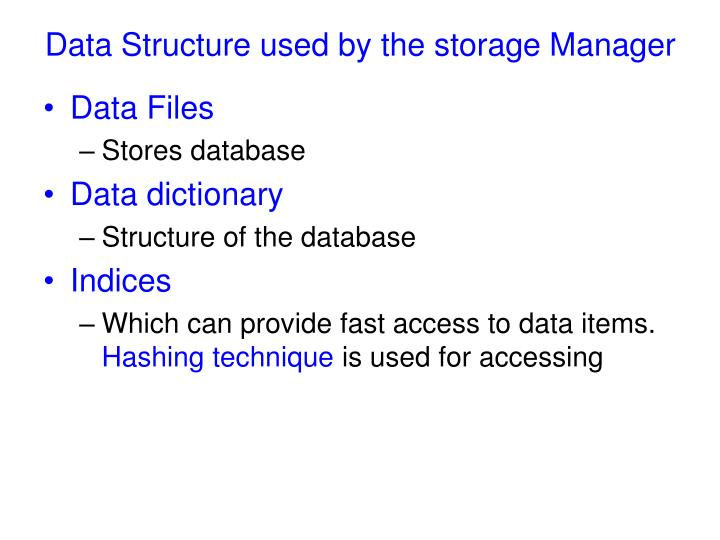 Data Structure used by the storage Manager