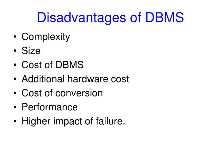 Disadvantages of DBMS