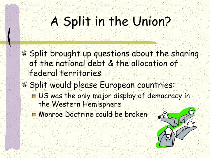 A Split in the Union?