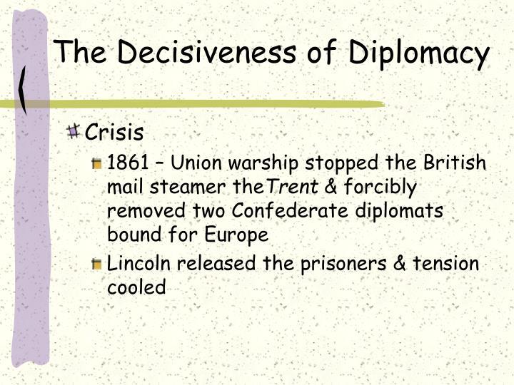 The Decisiveness of Diplomacy