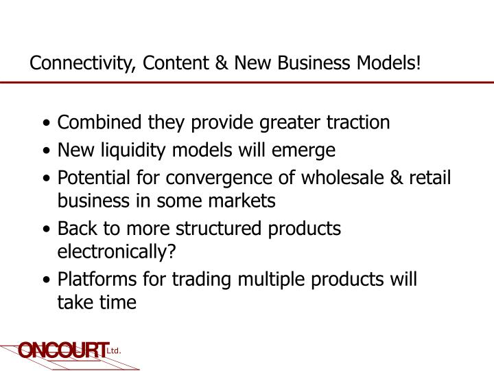 Connectivity, Content & New Business Models!