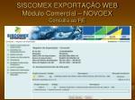 siscomex exporta o web m dulo comercial novoex consulta ao re3